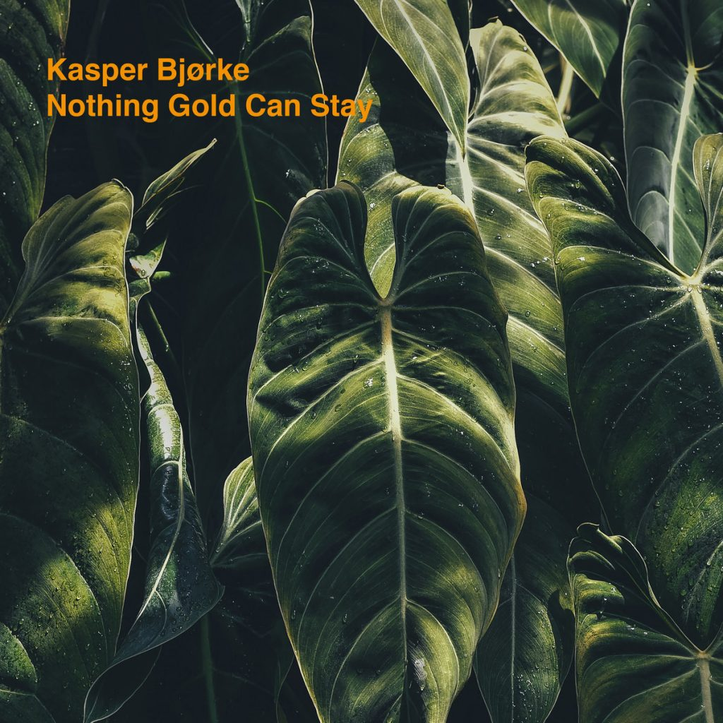 Kasper Bjørke Nothing Gold Can Stay Cover Art