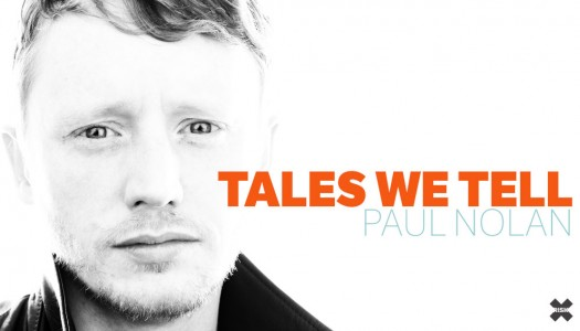 Paul Nolan on messages in music, modern age labels, life in LA and the Tales we Tell