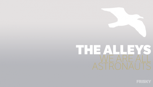 Experience The Alleys with We Are All Astronauts & Mango Alley